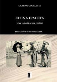 Elena D'Aosta: Una Volonta Senza Confini
