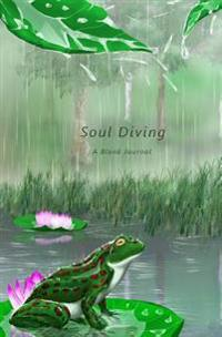 Soul Diving: A Blank Journal (Frog on Lotus Pond)