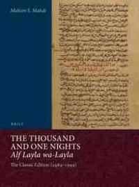 The Thousand and One Nights (Alf Layla Wa-Layla) (2 Vols.): The Classic Edition (1984-1994)