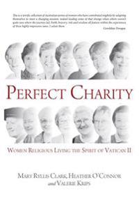 Perfect Charity: Women Religious Living the Spirit of Vatican II