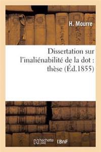 Dissertation Sur L'Inalienabilite de La Dot: These