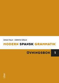 Modern spansk grammatik : övningsbok 1 + facit