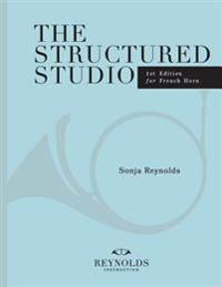 The Structured Studio: French Horn: A Structured Guide to Teaching Private Lessons