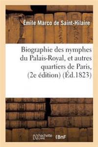 Biographie Des Nymphes Du Palais-Royal, Et Autres Quartiers de Paris, 2e Edition