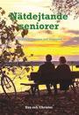 Nätdejtande seniorer : drömmar, visioner och önskemål