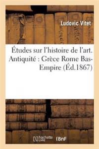 tudes Sur l'Histoire de l'Art. Antiquit