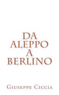 Da Aleppo a Berlino