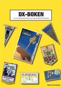 DX-Boken : om en trevlig radiohobby och den svenska DX-historien