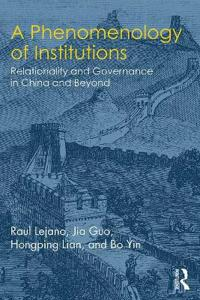 A Phenomenology of Institutions: Relationality and Governance in China and Beyond