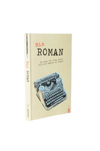 EBOK Min roman : en steg-för-steg-guide till att skriva en roman