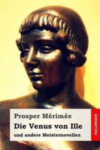Die Venus Von Ille: Und Andere Meisternovellen
