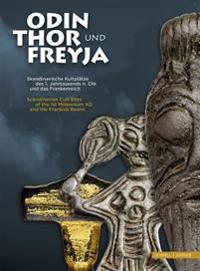 Odin, Thor Und Freyja: Skandinavische Kultplatze Des 1. Jahrtausends Nach Christus Und Das Frankenreich