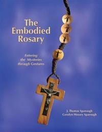 The Embodied Rosary, Entering the Mysteries Through Gestures