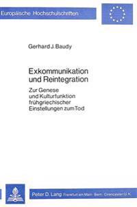 Exkommunikation Und Reintegration: Zur Genese Und Kulturfunktion Fruehgriechischer Einstellungen Zum Tod