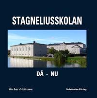 Stagneliusskolan : då - nu