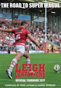 Leigh centurions yearbook 2016-17 - the road to super league