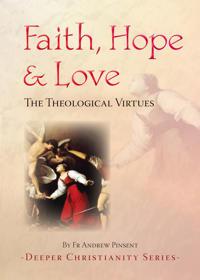 Faith, hope and love - the theological virtues