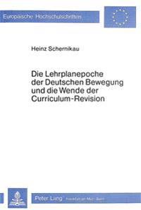 Die Lehrplanepoche Der Deutschen Bewegung Und Die Wende Der Curriculum-Revision: Standortbestimmung Der Heimatkunde Und Des Sachunterrichts Im Kontext