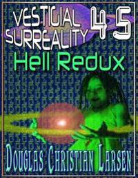 Vestigial Surreality: 45: Hell Redux