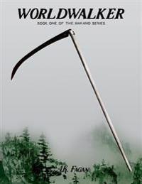 Worldwalker: Book One of the Nakano Series