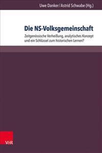 Die NS-Volksgemeinschaft: Zeitgenossische Verheissung, Analytisches Konzept Und Ein Schlussel Zum Historischen Lernen?
