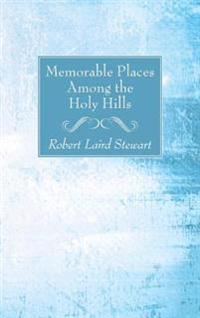 Memorable Places Among the Holy Hills