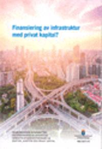 Finansiering av infrastruktur med privat kapital? SOU 2017:13 : Delbetänkande från Kommittén om finansering av offentliga infrastrukturinvesteringar via skatter, avgifter och privat kapital