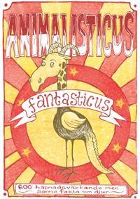 Animalisticus fantasticus: 600 häpnadsväckande men sanna fakta om djur