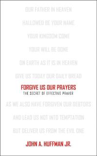 Forgive Us Our Prayers