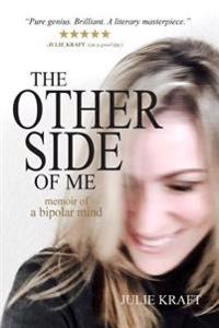 The Other Side of Me - Memoir of a Bipolar Mind