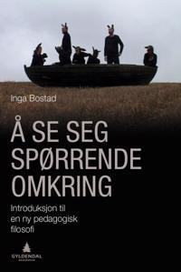 Å se seg spørrende omkring - Inga Bostad   Inprintwriters.org