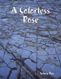 Colorless Rose