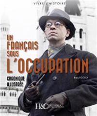 Un Français Sous l'Occupation: Chronique Illustrée
