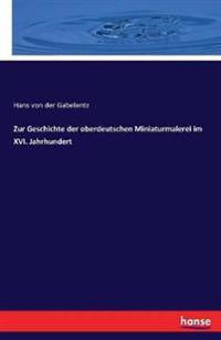 Zur Geschichte Der Oberdeutschen Miniaturmalerei Im XVI. Jahrhundert