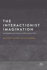 The Interactionist Imagination