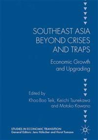 Southeast Asia Beyond Crises and Traps