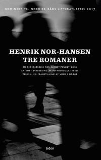 Tre romaner - Henrik Nor-Hansen   Inprintwriters.org