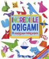 Incredible Origami: 95 Amazing Paper-Folding Projects, Includes Origami Paper