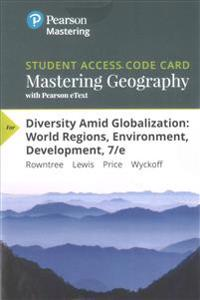 Mastering Geography with Pearson Etext -- Standalone Access Card -- For Diversity Amid Globalization: World Regions, Environment, Development
