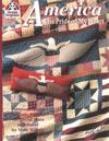 America: The Pride of My Heart: Fabulous Quilts, Patriotic Pillows, 16 Pieced Stars and More!