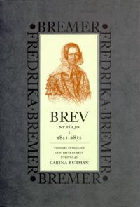 Brev : 1821-1852 : ny följd, tidigare ej samlade och tryckta brev