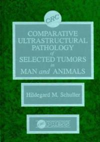 Comparative Ultrastructural Pathology of Selected Tumors in Man and Animals