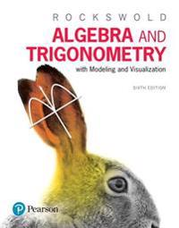 Algebra and Trigonometry with Modeling & Visualization Plus Mylab Math with Pearson Etext -- Title-Specific Access Card Package
