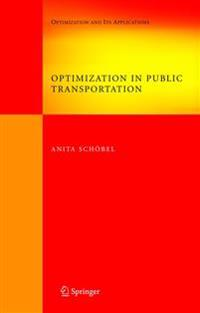 Optimization in Public Transportation: Stop Location, Delay Management and Tariff Zone Design in a Public Transportation Network