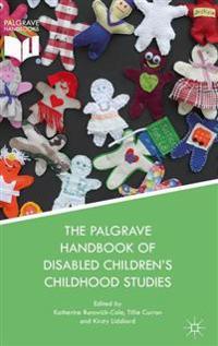 The Palgrave Handbook of Disabled Children's Childhood Studies