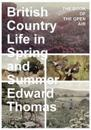 British Country Life in Spring and Summer - The Book of the Open Air