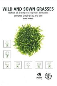 Wild and Sown Grasses: Profiles of a Temperate Species Selection: Ecology, Biodiversity and Use