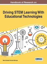 Handbook of Research on Driving STEM Learning With Educational Technologies