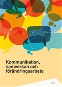 Kommunikation, samverkan och förändringsarbete