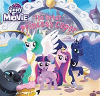 My Little Pony: The Movie: The Great Princess Caper
